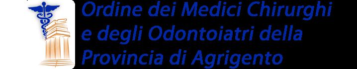 Ordine dei Medici Chirurghi  e degli Odontoiatri della  Provincia di Agrigento